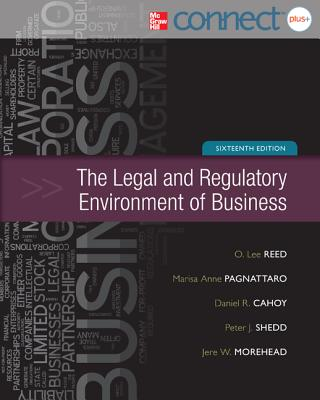 The Legal and Regulatory Environment of Business with Online Access Code - Reed, O Lee, and Pagnattaro, Marisa Anne, and Cahoy, Daniel R