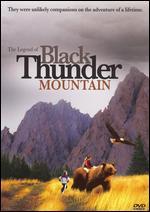 The Legend of Black Thunder Mountain - Tom Beemer