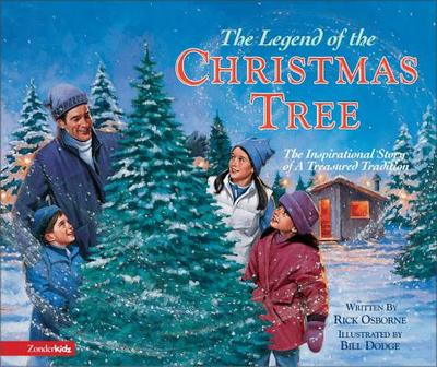 The Legend of the Christmas Tree: The Inspirational Story of a Treasured Tradition - Osborne, Rick, Mr.