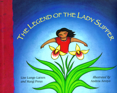 The Legend of the Lady Slipper - Preus, Margi (Retold by)