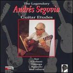 The Legendary Andrés Segovia: Guitar Etudes