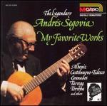 The Legendary Andr?s Segovia: My Favorite Works