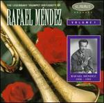 The Legendary Trumpet Virtuosity of Rafael Méndez Volume I