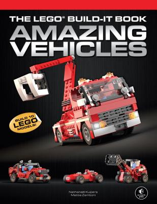The Lego Build-It Book, Vol. 1: Amazing Vehicles - Kuipers, Nathanael, and Zamboni, Mattia
