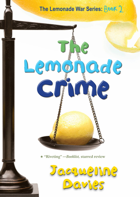 The Lemonade Crime - Davies, Jacqueline, Ms.