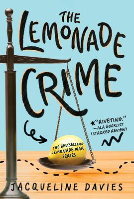 The Lemonade Crime - Davies, Jacqueline, Ms.