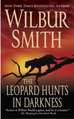 The Leopard Hunts in Darkness - Smith, Wilbur