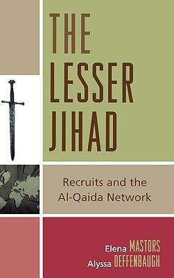 The Lesser Jihad: Recruits and the Al-Qaida Network - Mastors, Elena (Editor)