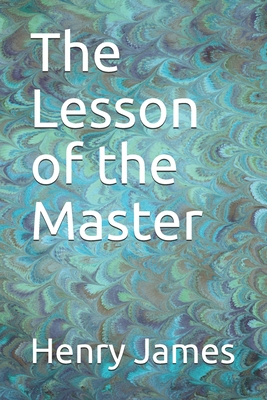 The Lesson of the Master - James, Henry