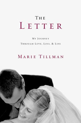 The Letter: My Journey Through Love, Loss, and Life - Tillman, Marie