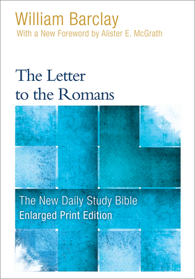 The Letter to the Romans - Barclay, William, and McGrath, Allister (Foreword by)