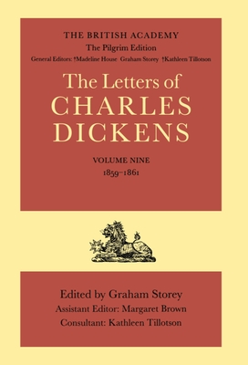 The Letters of Charles Dickens: The Pilgrim Edition Volume 9: 1859-1861 - Dickens, Charles, and Storey, Graham (Editor), and Brown, Margaret (Editor)