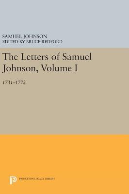 The Letters of Samuel Johnson, Volume I: 1731-1772 - Johnson, Samuel, and Redford, Bruce (Editor)