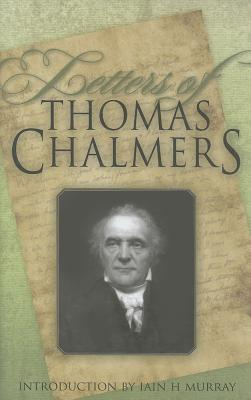 The Letters of Thomas Chalmers - Chalmers, Thomas