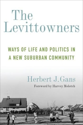 The Levittowners: Ways of Life and Politics in a New Suburban Community - Gans, Herbert J