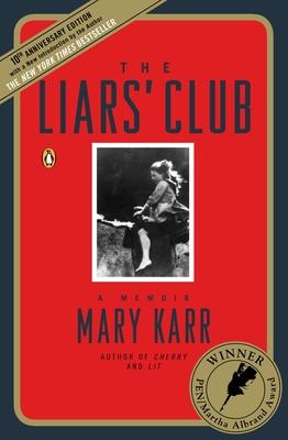 The Liars' Club: A Memoir - Karr, Mary