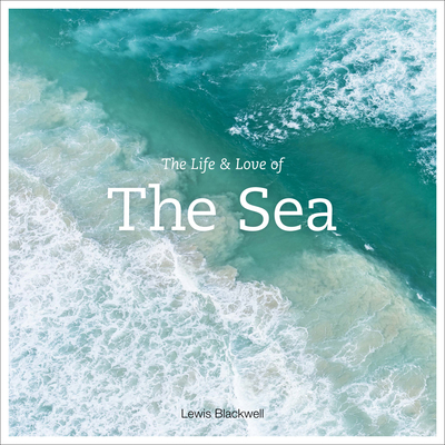 The Life and Love of the Sea - Blackwell, Lewis