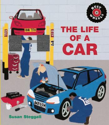 The Life of a Car - Steggall, Susan