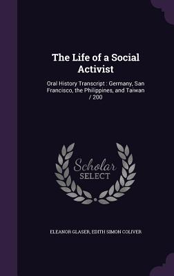 The Life of a Social Activist: Oral History Transcript: Germany, San Francisco, the Philippines, and Taiwan / 200 - Glaser, Eleanor, and Coliver, Edith Simon
