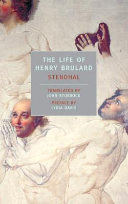The Life of Henry Brulard - Stendhal, and Sturrock, John (Introduction by), and Davis, Lydia (Preface by)
