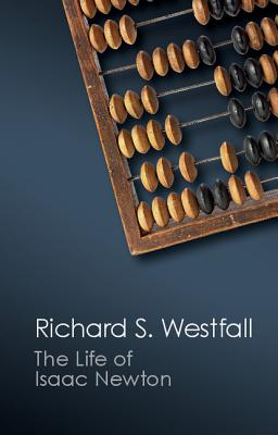 The Life of Isaac Newton - Westfall, Richard S.