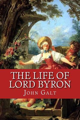 The Life of Lord Byron - Galt, John