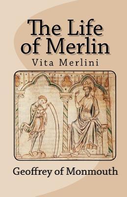 The Life of Merlin, Vita Merlini - Geoffrey of Monmouth
