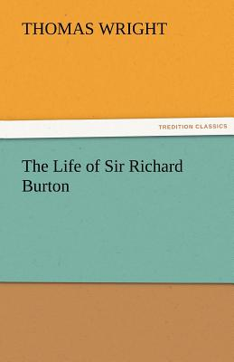 The Life of Sir Richard Burton - Wright, Thomas