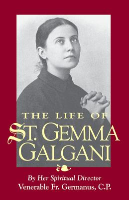 The Life of St. Gemma Galgani - Germanus, Venerable