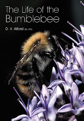 The Life of the bumblebee - Alford, D V