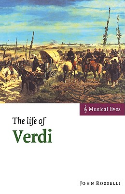 The Life of Verdi - Rosselli, John
