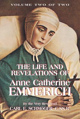 The Life & Revelations of Anne Catherine Emmerich, Vol. 2 - Schmoger, K E