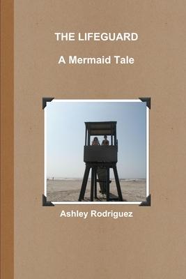 THE Lifeguard - Rodriguez, Ashley