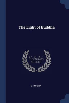 The Light of Buddha - Kuroda, S