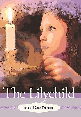 The Lilychild - Thompson, John And Susan