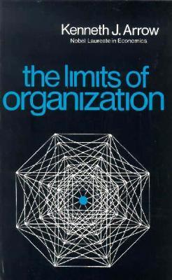 The Limits of Organization - Arrow, Kenneth J