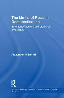 The Limits of Russian Democratisation: Emergency Powers and States of Emergency - Domrin, Alexander