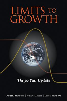 The Limits to Growth: The 30-Year Update - Meadows, Donella, and Randers, Jorgen, and Meadows, Dennis