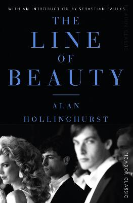 The Line of Beauty - Hollinghurst, Alan, and Faulks, Sebastian (Introduction by)
