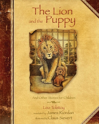 The Lion and the Puppy: And Other Stories for Children - Tolstoy, Leo Nikolayevich, Count, and Riordan, James (Translated by)