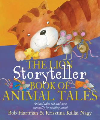 The Lion Storyteller Book of Animal Tales - Hartman, Bob