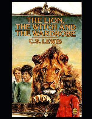 The Lion, the Witch and the Wardrobe - Lewis, C S