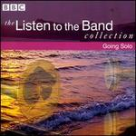 The Listen to the Band Collection: Going Solo
