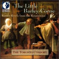 The Little Barley-Corne: Christmas Revels from the Renaissance - David Fallis (tenor); John Pepper (bass); Katherine Hill (soprano); Laura Pudwell (mezzo-soprano); Paul Jenkins (tenor);...