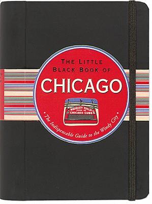 The Little Black Book of Chicago, 2011 Edition - Littman, Margaret