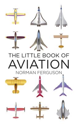 The Little Book of Aviation - Ferguson, Norman
