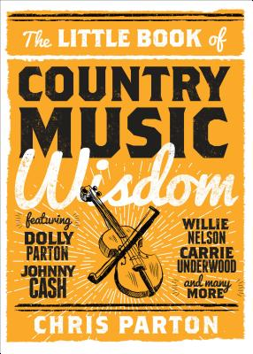 The Little Book of Country Music Wisdom - Parton, Christopher