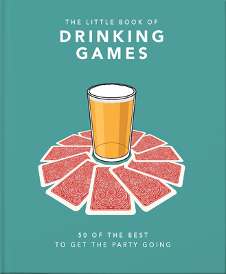 The Little Book of Drinking Games: 50 of the best to get the party going - Orange Hippo!
