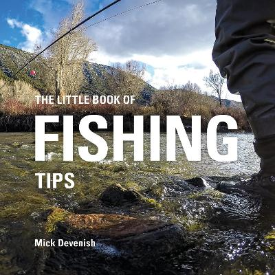 The Little Book of Fishing Tips - Devenish, Michael