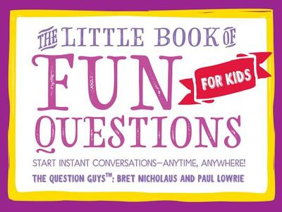 The Little Book of Fun Questions for Kids - Nicholaus, Bret R, and Lowrie, Paul W